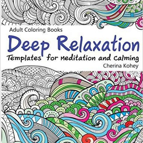 Adult Coloring Book Deep Relaxation Templates For Meditation And Calming