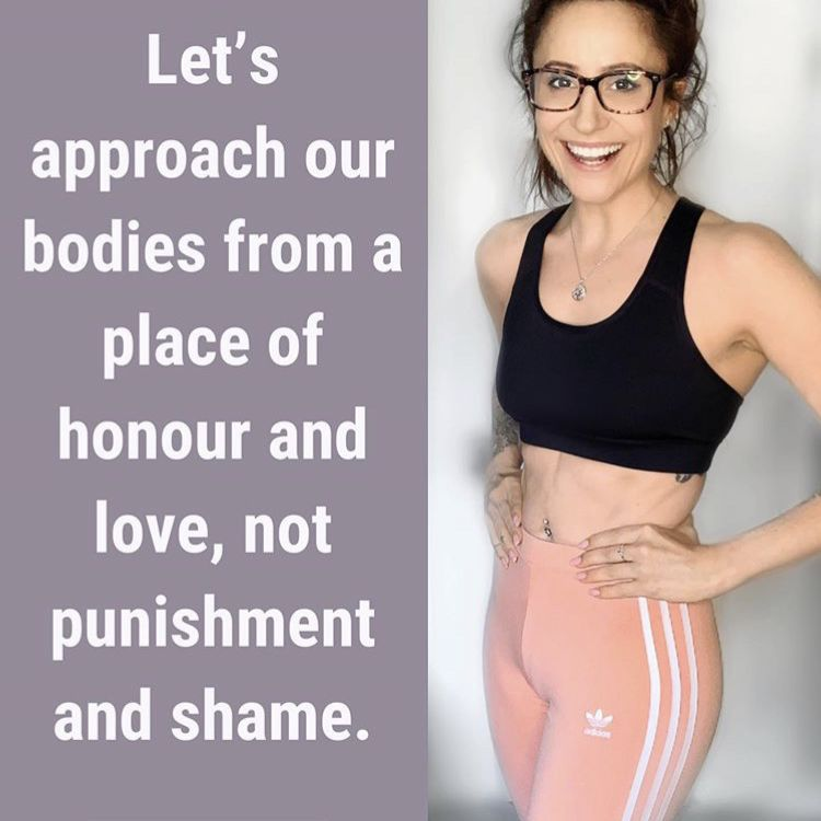 Let's approach our bodies from a place of honor and love, not punishment and shame.