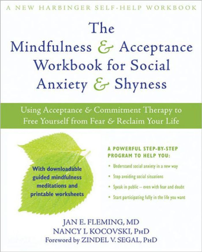 The Mindfulness & Acceptance Workbook for Social Anxiety and Shyness