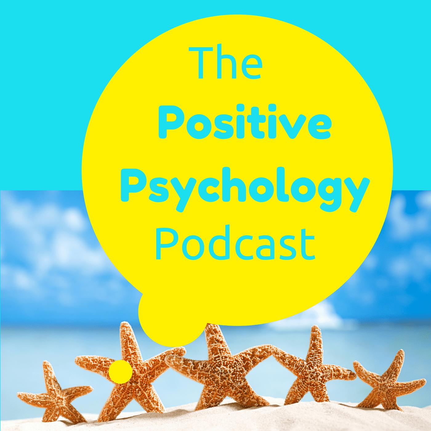 The Positive Psychology Podcast