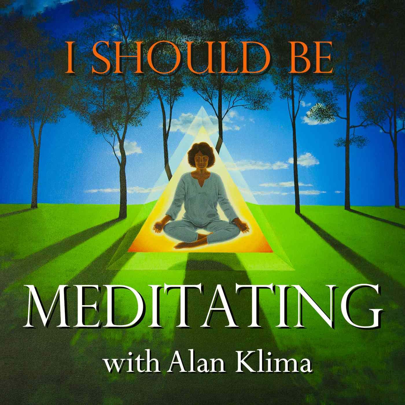 I Should Be Meditating